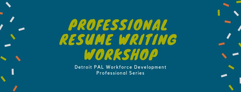 Professional Resume Writing Workshop Detroit Pal Building